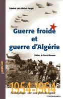 GUERRE FROIDE ET GUERRE D ALGERIE  1954 1964 TEMOIGNAGE SUR PERIODE AGITEE  PAR GENERAL M. FORGET - Livres
