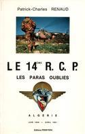 LE 14e R.C.P. LES PARAS OUBLIES  ALGERIE 1956 1961 RCP TAP PARA - Livres