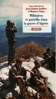 MILITAIRES ET GUERILLA DANS LA GUERRE D ALGERIE - Livres