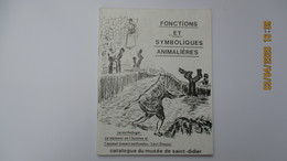 FONCTIONS ET SYMBOLIQUES ANIMALIERES / CAT. MUSEE De SAINT - DIDIER ( Haute- Loire ) - Auvergne