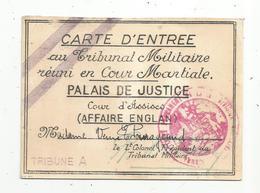 JC , Militaria , Carte D'entrée Au Tribunal Militaire Réuni En Cour Martiale , Palais De Justice , AFFAIRE ENGLAN - Ohne Zuordnung