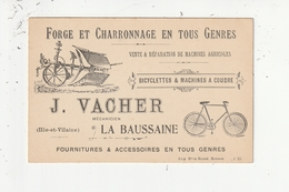 LA BAUSSAINE - J. VACHER - FORGE - MECANICIEN -VENTE ET REPARATION MACHINES AGRICOLES, BICYCLETTE ET MACHINE A COUDRE-35 - Cartoncini Da Visita
