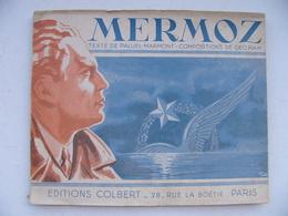 Livre Janvier 1944 MERMOZ De Paluel Marmot Richement Illustré Compositions De Geo Ham Editions Colbert - Livres, BD, Revues