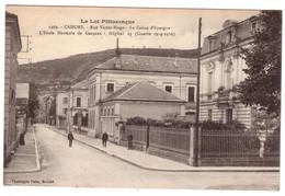 CAHORS - Rue Victor Hugo - Caisse D'Epargne - Ecole Normale De Garçons - Hôpital N°15(Guerre 1914-1916) - Cahors