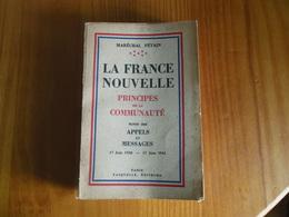 1941 LA FRANCE NOUVELLE MARECHAL PETAIN PRINCIPES DE LA COMMUNAUTE 175 PAGES - Guerra 1939-45