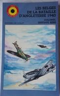 Livre Les Belges De La RAF Dans La Bataille D'Angleterre Royal Air Force Force Aérienne Luchtmacht Aviation1939-45 - Guerre 1939-45
