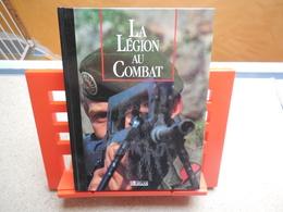 LES SEIGNEURS DE LA GUERRE LA LEGION AU COMBAT EDITIONS ATLAS 1990, Rare, Bel état...3C0420 - Books