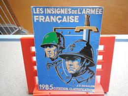 Les Insignes De L'armée Française 1985 Cotation.classification, J-Y SEGALEN..3C0420 - Books