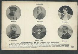 Aviation;Raid Aérien Paris-Madrid Mai 1911 Les Engagés, Mamet,Amerigo, Chevalier,Barillon, Frey, Gilbert - Aviateurs