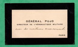 Aeronautique Militaire Carte De Visite Du General Pujo Directeur  Années 30 Avec Texte Autographe (format 6cm X10cm) - Visiting Cards