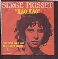 """45 T Serge Prisset """" Kao Kao + Tes Lèvres Ont Le Goût Du Beaujolais Nouveau """" - Sonstige - Franz. Chansons"""
