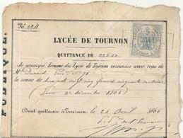 LYCEE DE TOURNON . QUITTANCE . 1865 .+ TIMBRE FISCAL IMPERIAL - Diplomi E Pagelle