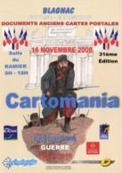 CARTOMANIA  BLAGNAC 31e Edition   16 NOVEMBRE 2008 Exposition Guerre 1914 1918 RV - Bourses & Salons De Collections