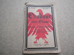 ORADOUR SUR-GLANE Vision D'épouvante, Ouvrage Officiel Du Comité, Attention Images Chocs, 4ème édition 1952.....3C0420 - Books