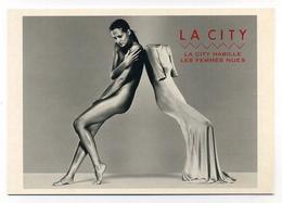 CP Pub Neuve - La City Habille Les Femmes Nues - Nude Woman Mode Fashion Mannequin Top Model érotisme Naked Lady - Advertising