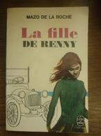 MAZO DE LA ROCHE: LA FILLE DE RENNY / Le Livre De Poche 1967 - Libros, Revistas, Cómics