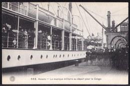 ANVERS - ANTWERPEN ---- La Musique Militaire Au Départ Pour Le Congo - Antwerpen