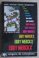 Eddy Merckx - Louis Clicteur - Lucien Berghmans - Uitgave De Schorpioen 1967 - Sonstige