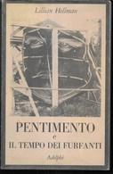 LILLIAN HELLMAN - PENTIMENTO E IL TEMPO DEI FURFANTI - ADELPHI EDIT.  1978 - 316 PAGG. - USATO IN BUON STATO - Novelle, Racconti