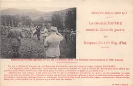 88-SAINT-DIE- ROBACHE 13 JUILLET 1915, LE GENERAL JOFFRE REMET LA CROIX DE GUERRE AU DRAPEAU DU 133 E REG D'INF - Saint Die
