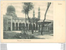 EGYPTE. Cairo Le Caire. Mosquée Elmouaiyad Vers 1900 - Cairo