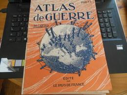 ATLAS DE GUERRE 1916 56 CARTES COMPLET EDITé PAR LE PAYS DE FRANCE - Guerre 1914-18