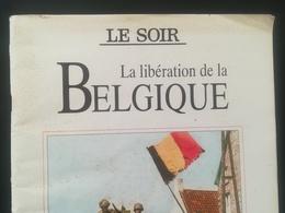 LA LIBÉRATION DE LA BELGIQUE DOSSIER JOURNAL LE SOIR ANNÉE 1994 200 PHOTOS  GUERRE 1939 - 1945 LIVRE HISTOIRE - Guerre 1939-45
