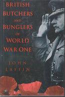 British Butchers And Bunglers Of World War One // John Laffin - Oorlog 1914-18