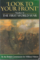 Look To Your Front ~ Studies In The First World War // Brian Bond & ... - War 1914-18