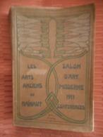 LES ARTS ANCIENS DU HAINAUT SALON D'ART MODERNE 1911 EXPOSITION DE CHARLEROI ARCHITECTURE LITTÉRATURE PEINTURE SCULPTURE - Belgique