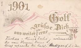 AK 1901 Gott Grüße Dich Aus Weiter Ferne - Golddruck Reliefdruck - Stuttgart 31.12.1900 (48921) - Nouvel An