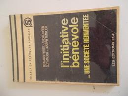 L'INIATIVE BENEVOLE...UNE SOCIETE REINVENTEE Par BERNARD PORTE, ANDRE NISON, GUY MADIOT & JOSEPH TEMPLIER - Right
