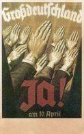 DC550 -Großdeutschland Ja Am 10. April Wahlkampf Propaganda WW2 REPRO - War 1939-45
