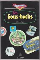 Livres SOUS BOCKS C. Soulingeas - Ed Syros 1993 Bistrot Biere Bière Ale Under Unter Bajo Calzos Sotto Vlaamse Bierviltje - Sous-bocks