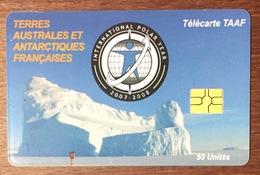 TAAF ANNÉE POLAIRE INTERNATIONALE TÉLÉCARTE 50 UNITÉS RÉFÉRENCE PHONECOTE TAAF39 TIRAGE GLOBAL 3000 EX PHONECARD - TAAF - Terres Australes Antarctiques Françaises