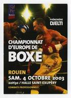 CP Neuve - Championnat D'Europe De Boxe 2003 - Djelti - Rouen, Halle Saint-Exupéry - Combats Professionnels - Pugilato