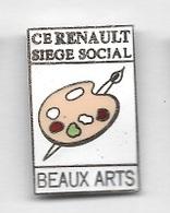 Pin's  Automobiles  RENAULT, C.E  RENAULT  SIÈGE  SOCIAL, Palette  Peintures, BEAUX  ARTS - Renault