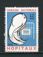 FRANCE - VIGNETTE: SEMAINE NATIONALE DES HOPITAUX 1962 N° Yvert  (*) - Commemorative Labels