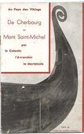 """Brochure """"Au Pays Des Vikings"""" - De CHERBOURG Au MONT SAINT-MICHEL - Texte D'Emile VIVIER - Dépliants Touristiques"""