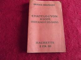 D 63 .GUIDE DIAMANT CHATELGUYON RIOM CHATEAUNEUF-LES-BAINS 1918 - Rhône-Alpes