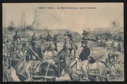 YSER 1914 = LE ROI ALBERT AUX AVANT POSTES - Oorlog 1914-18
