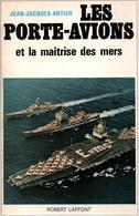 LES PORTE-AVIONS ET LA MAITRISE DES MERS MARINE DE GUERRE AERONAVALE AVIATION - Historia