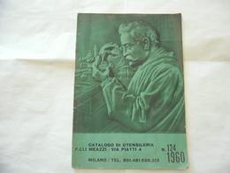 CATALOGO DI UTENSILERIA FRATELLI MEAZZI MILANO 1960 OROLOGIERIA OREFICIERIA. - Autres