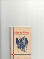 """PETIT LIVRE """" 10 X 15.5 Cms """"  GUIDE DU MARIAGE Edt FAMILIALES DE FRANCE . Impr. LE 8 AVRIL 1955 A LILLE - Religion"""