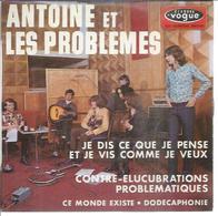"""45 Tours EP - ANTOINE Et LES PROBLEMES - VOGUE 8445  -   """"  JE DIS CE JE PENSE ET JE VIS COMME JE VEUX """" + 3 - Other - French Music"""