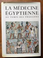 (Egypte Ancienne) LECA : La Médecine égyptienne Au Temps Des Pharaons, 1980. - Archéologie