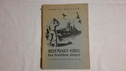 Heft Seefahrt - Fibel Desdeutschen Jungen Preuss - Molitor 1941 Marine - 1939-45