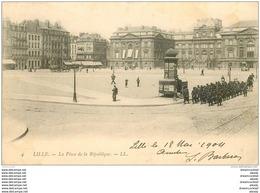 59 LILLE. Place De La République Bataillon De Militaires 1904 - Lille