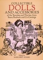 Collectible Dolls And Accessories 1921 To 1939 By Margaret Adams Dover 1986 (Histoire Des Poupées) - Libros, Revistas, Cómics