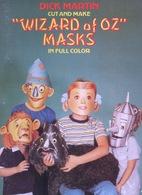 Cut And Make Wizard Of Oz Par Dick Martin Dover USA (Masques à Habiller) - Enfants